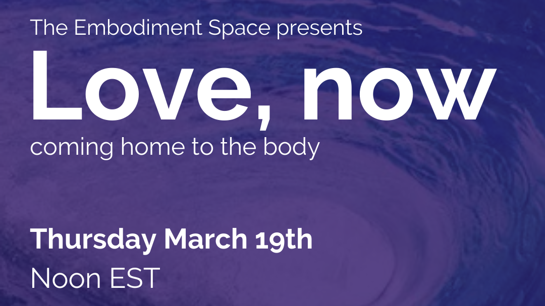 Embodiment Space: Love, now